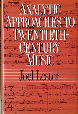 Analytic Approaches to Twentieth-Century Music By Lester, Joel