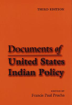 Documents of United States Indian Policy By Prucha, Francis Paul (EDT)