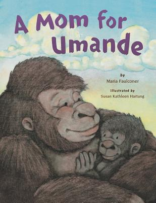 A Mom for Umande By Faulconer, Maria/ Hartung, Susan Kathleen (ILT)