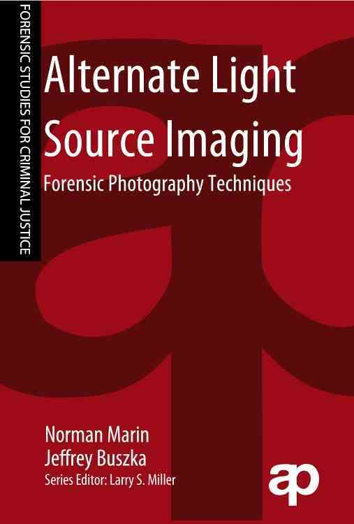 Alternate Light Source Imaging By Marin, Norman/ Buszka, Jeffrey M./ Miller, Larry S. (EDT)